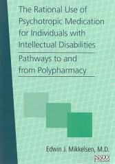 The Rational Use of Psychotropic Medication for Individuals with Intellectual Disabilities